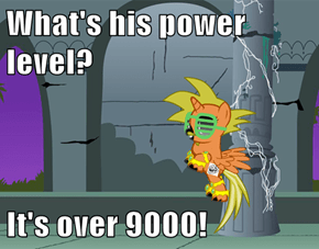 What's his power level?  It's over 9000!