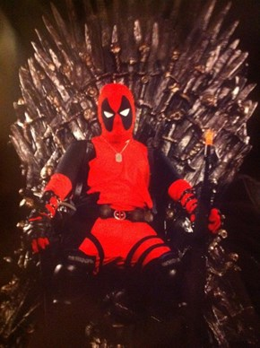 Deadpool is the true lord of Westeros.