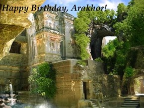 Happy Birthday, Arakhor!