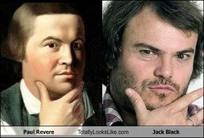 Paul Revere Totally Looks Like Jack Black