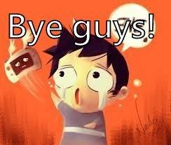 Bye guys!