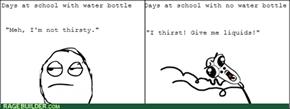 Water Bottle Rage!