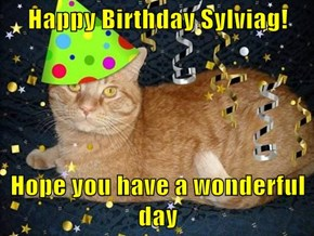 Happy Birthday Sylviag!  Hope you have a wonderful day