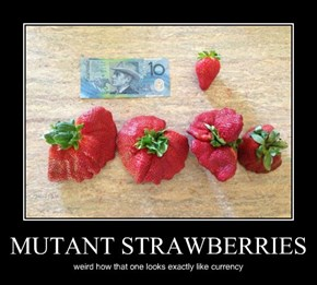 MUTANT STRAWBERRIES