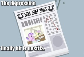 Equestria's economy is in shambles.