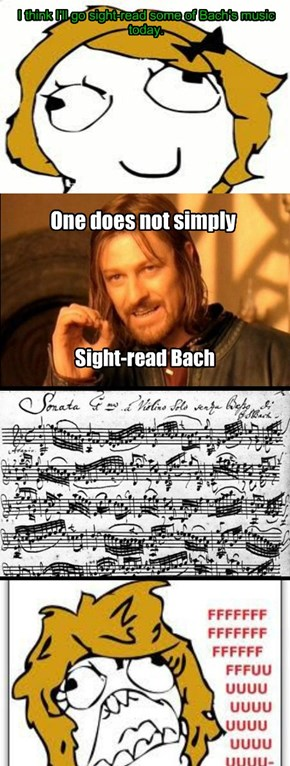 Bach! Y u no easy?!