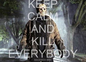 Keep Calm and Kill Everybody