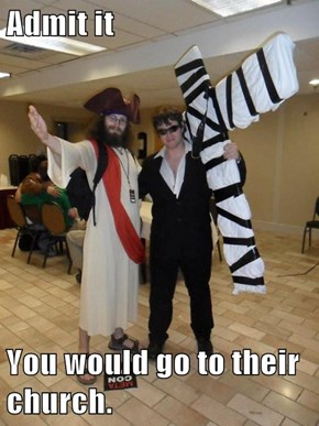 Admit it  You would go to their church.