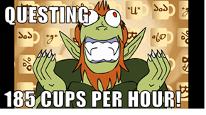 QUESTING  185 CUPS PER HOUR!