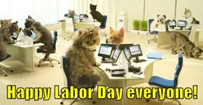 Happy Labor Day everyone!