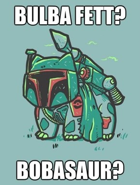 Bulba Fett or Bobasaur?