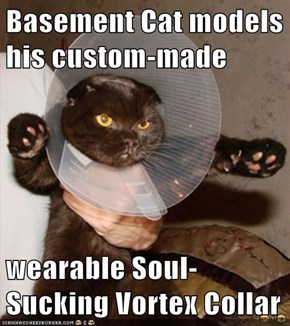 Basement Cat models his custom-made  wearable Soul-Sucking Vortex Collar