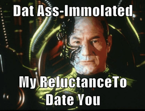 Dat Ass-Immolated  My ReluctanceTo Date You