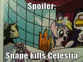 Spoiler:  Snape kills Celestia