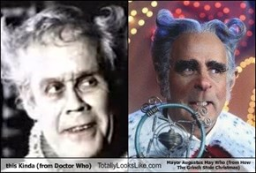 this Kinda (from Doctor Who) Totally Looks Like Mayor Augustus May Who (from How The Grinch Stole Christmas)