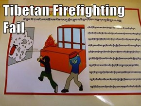 Tibetan Firefighting Fail