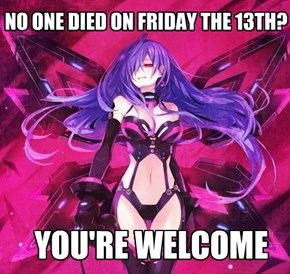 NO ONE DIED ON FRIDAY THE 13TH?