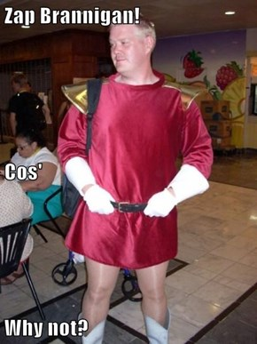 Zap Brannigan! Cos' Why not?
