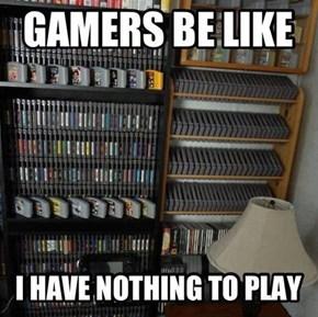 I NEED GTA V! I HAVE NOTHING TO PLAY!