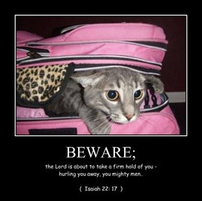 BEWARE;