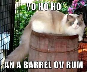 YO HO HO  AN A BARREL OV RUM