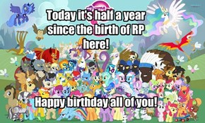RP's half-a-year birthday!