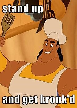 stand up  and get kronk'd