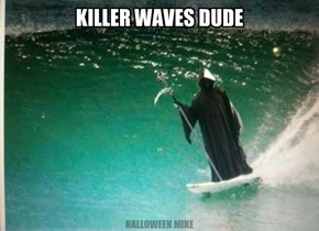 Killer Waves Dude