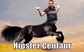 Hipster Centaur