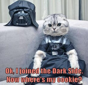 Ok, I joined the Dark Side. Now where's my cookie?