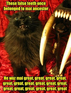Oh, forget alla teh greats--he was a saber tooth tiger
