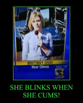 SHE BLINKS WHEN  SHE CUMS!