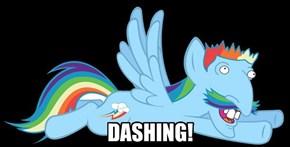 Dashing!