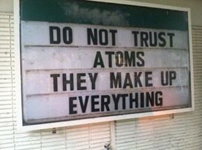 Dammit, No One Trusts Atoms