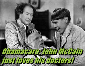 Obamacare: John McCain just loves his doctors!