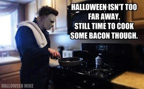 Still time to cook some bacon