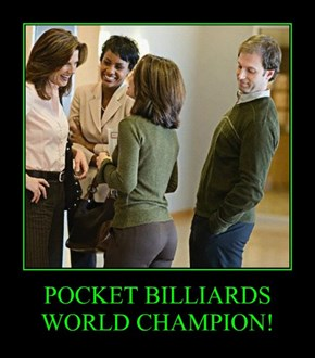 POCKET BILLIARDS WORLD CHAMPION!