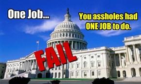 One Job...