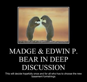 MADGE & EDWIN P. BEAR IN DEEP DISCUSSION
