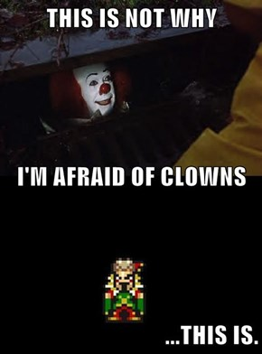 THIS IS NOT WHY  I'M AFRAID OF CLOWNS ...THIS IS.