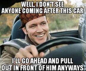 Scumbag Drivers