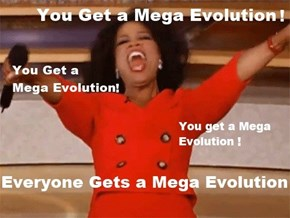 Mega Evolutions Everywhere