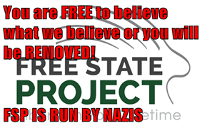 You are FREE to believe what we believe or you will be REMOVED!  FSP IS RUN BY NAZIS
