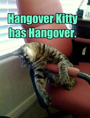 You got a Hangover