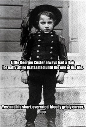 Little Georgie Custer always had a flair for natty attire that lasted until the end of his life.