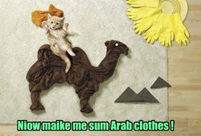 Niow maike me sum Arab clothes !