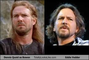 Dennis Quaid as Bowen Totally Looks Like Eddie Vedder