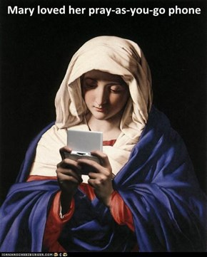 Mary loved her pray-as-you-go phone