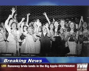 Breaking News - Runaway bride lands in the Big Apple-DEXYMANIA!