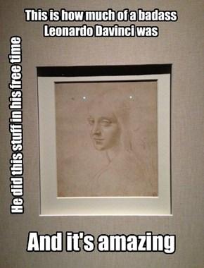 This is how much of a badass Leonardo Davinci was